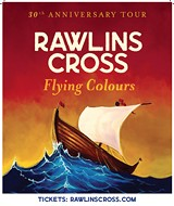 Rawlins Cross - 30th Anniversary Flying Colours Tour